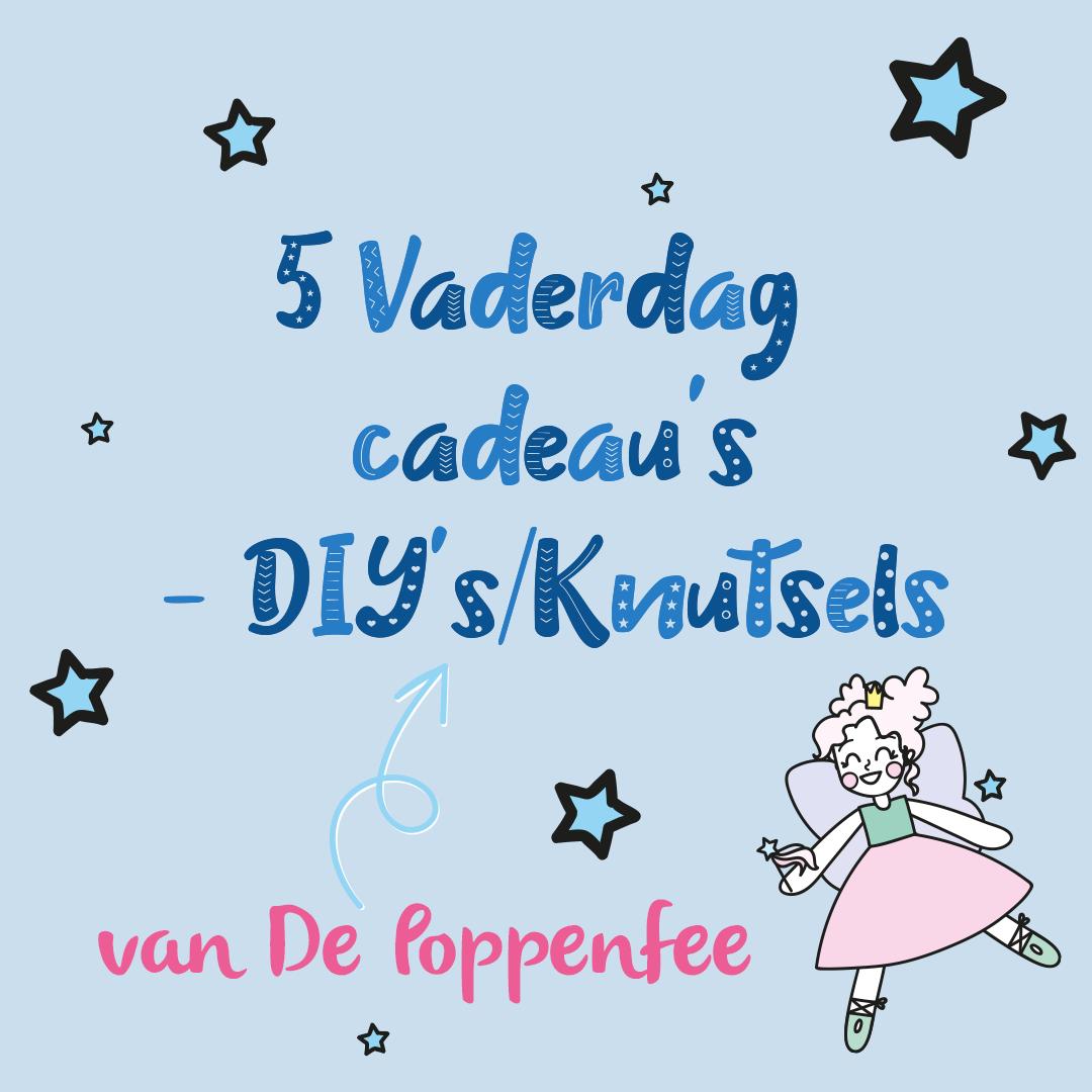 5 Vaderdag cadeau's – DIY/knutsel versie